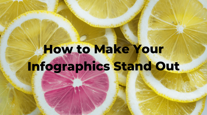 How to Make Your Infographics Stand Out