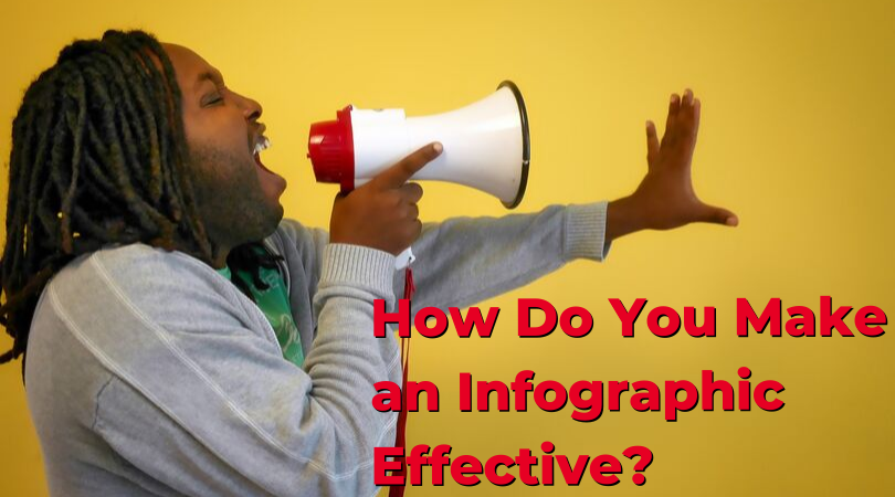 How Do You Make an Infographic Effective?